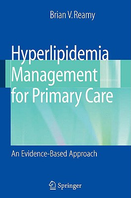 Hyperlipidemia Management for Primary Care By Reamy, Brian V. (EDT)/ Henley, Charles E. (FRW)