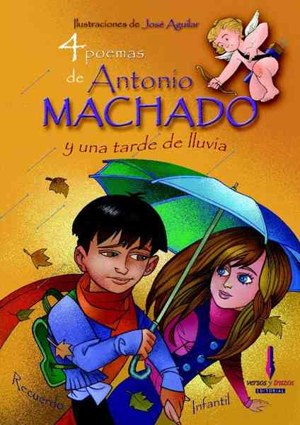 4 poemas de Antonio Machado y una tarde de lluvia/ 4 Poems by Antonio Machado and a Rainy Afternoon By Machado, Antonio/ Lopez, Jose Aguilar (ILT)
